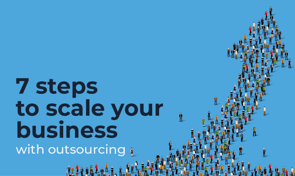 7-steps-to-scale-your-business-with-outsourcing